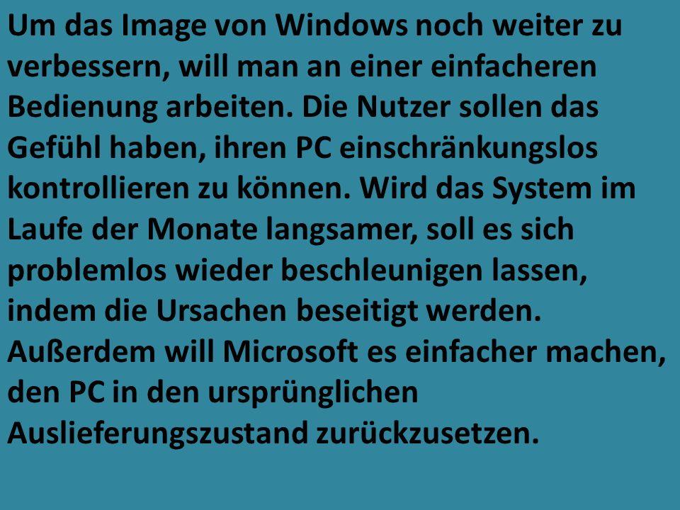 Um das Image von Windows noch weiter zu verbessern, will man an einer einfacheren Bedienung arbeiten.
