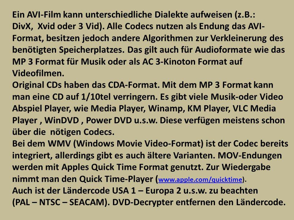 Ein AVI-Film kann unterschiedliche Dialekte aufweisen (z.B.: