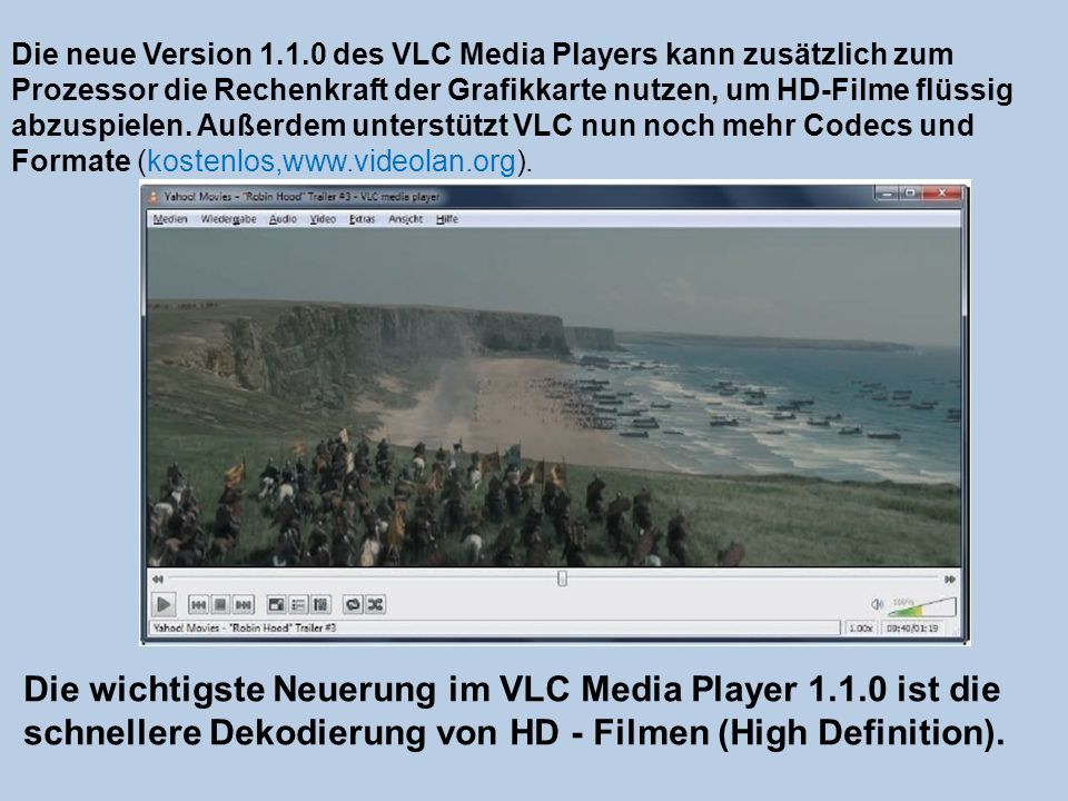 Die wichtigste Neuerung im VLC Media Player 1.1.0 ist die