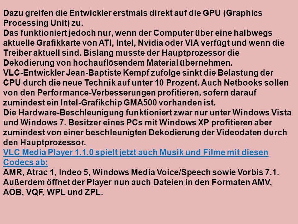 Dazu greifen die Entwickler erstmals direkt auf die GPU (Graphics Processing Unit) zu.