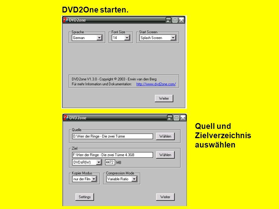 DVD2One starten. Quell und Zielverzeichnis auswählen