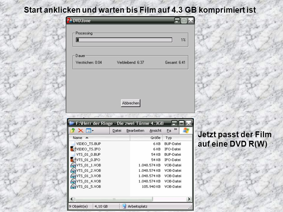 Start anklicken und warten bis Film auf 4.3 GB komprimiert ist