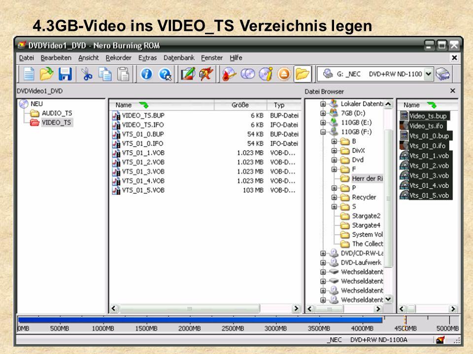 4.3GB-Video ins VIDEO_TS Verzeichnis legen