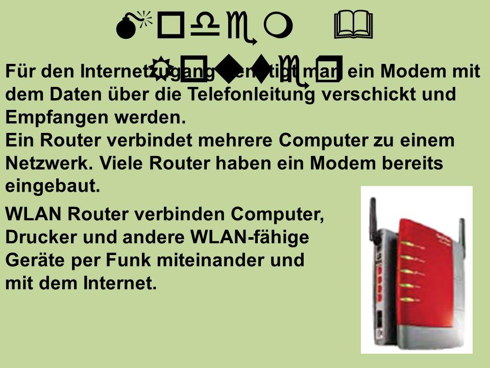 Modem & Router Für den Internetzugang benötigt man ein Modem mit