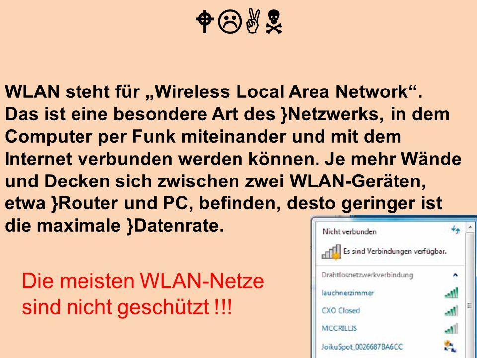 WLAN Die meisten WLAN-Netze sind nicht geschützt !!!