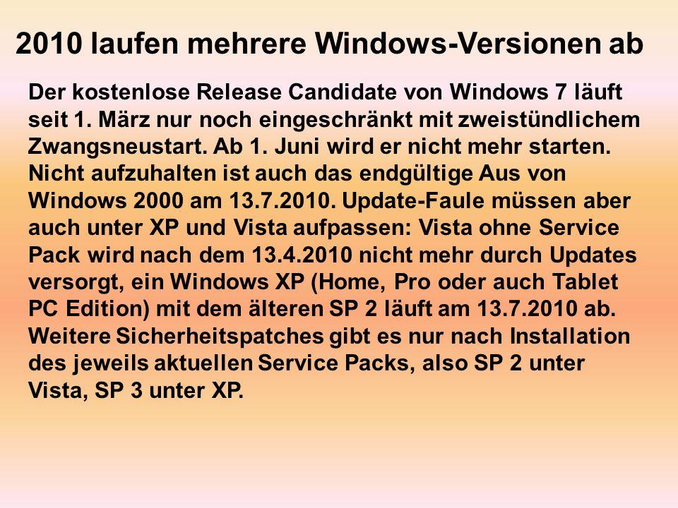 2010 laufen mehrere Windows-Versionen ab