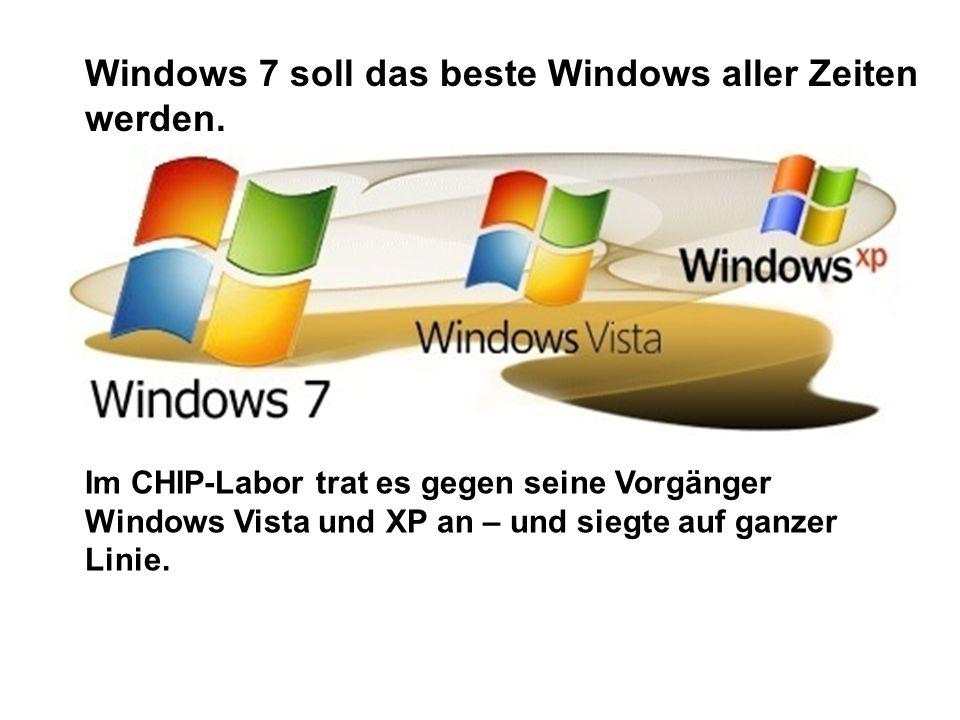 Windows 7 soll das beste Windows aller Zeiten werden.
