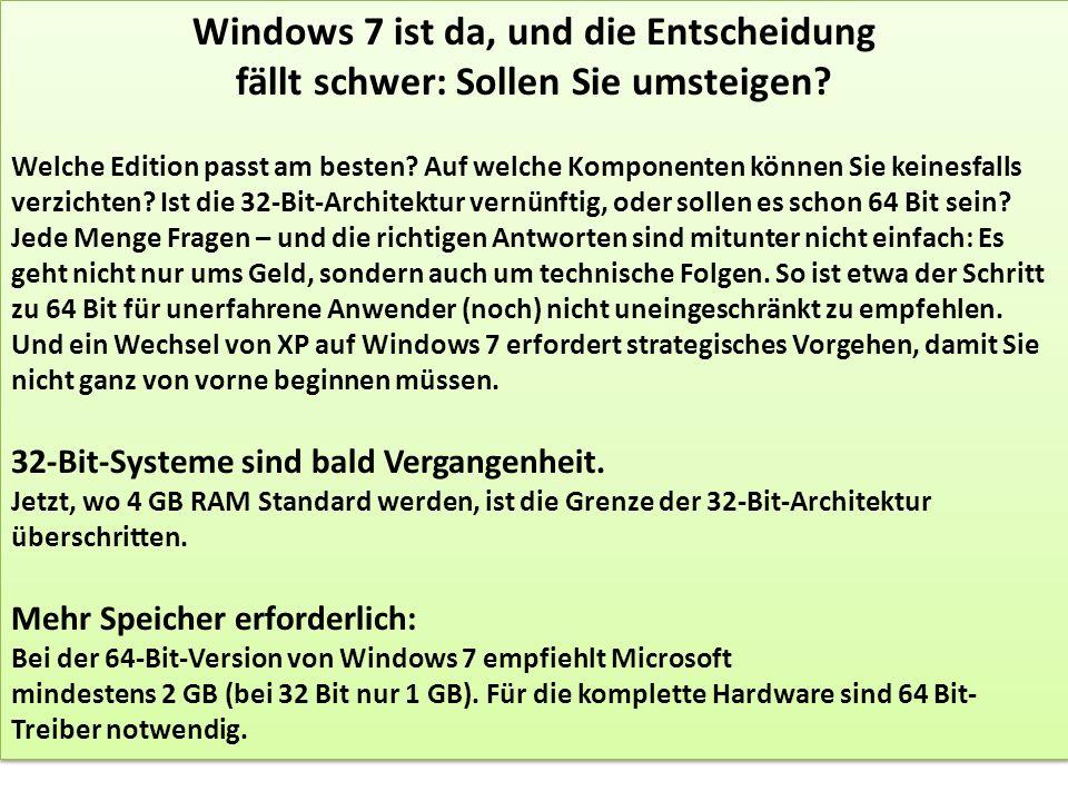 Windows 7 ist da, und die Entscheidung