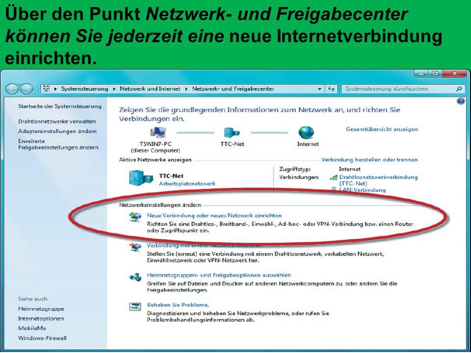Über den Punkt Netzwerk- und Freigabecenter können Sie jederzeit eine neue Internetverbindung einrichten.