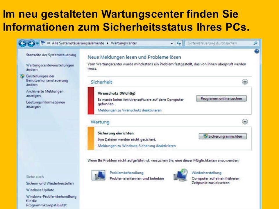 Im neu gestalteten Wartungscenter finden Sie Informationen zum Sicherheitsstatus Ihres PCs.