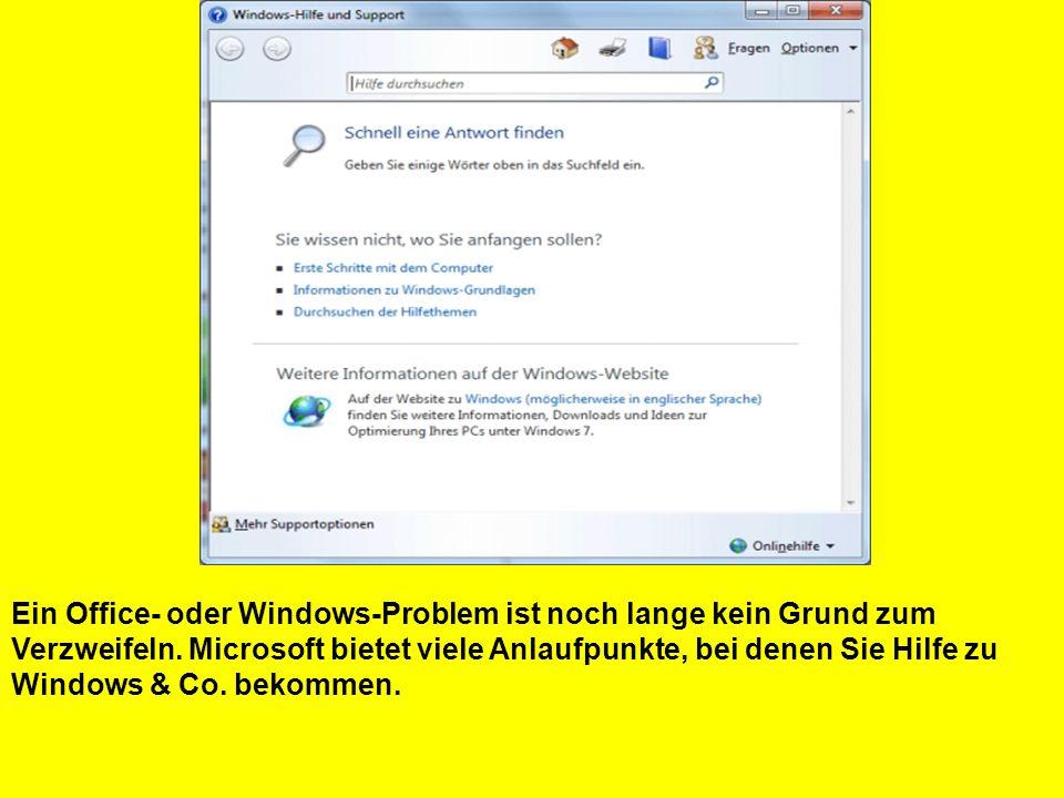 Ein Office- oder Windows-Problem ist noch lange kein Grund zum Verzweifeln.