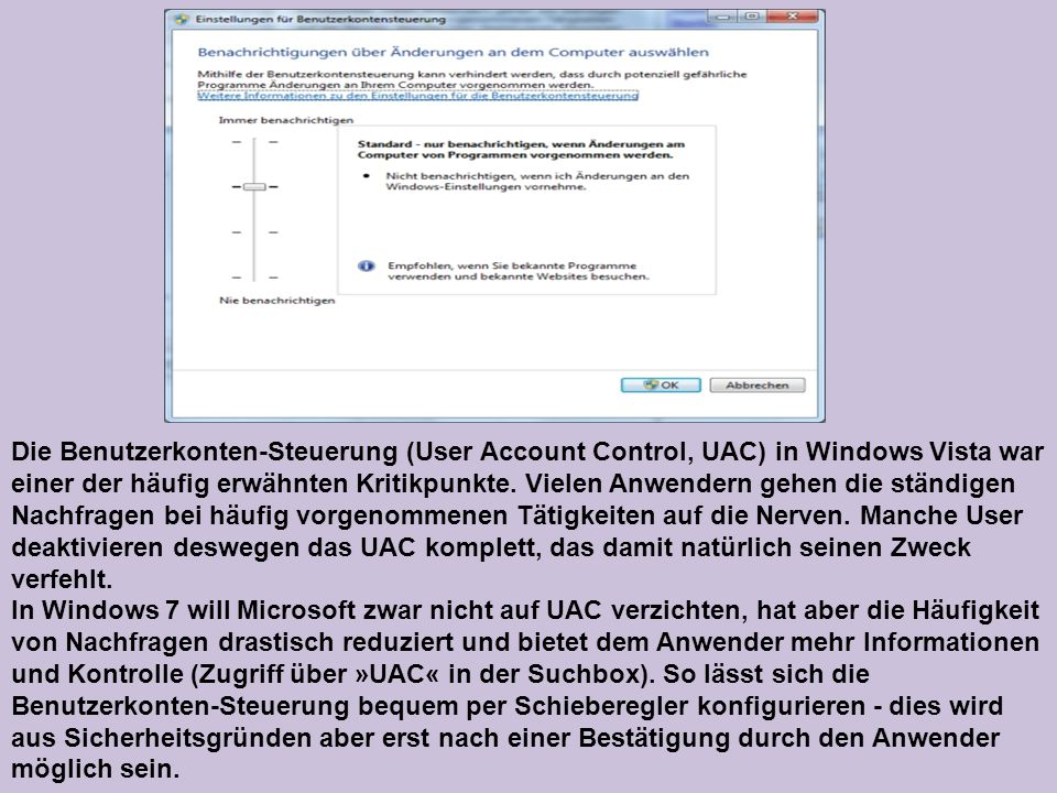 Die Benutzerkonten-Steuerung (User Account Control, UAC) in Windows Vista war einer der häufig erwähnten Kritikpunkte.