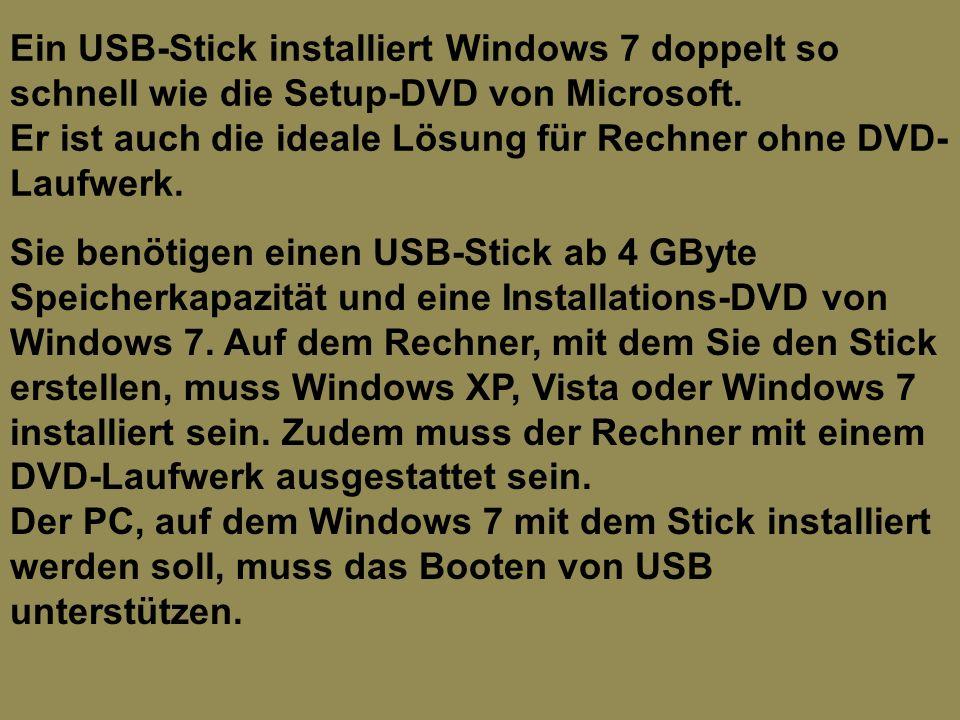 Ein USB-Stick installiert Windows 7 doppelt so schnell wie die Setup-DVD von Microsoft.