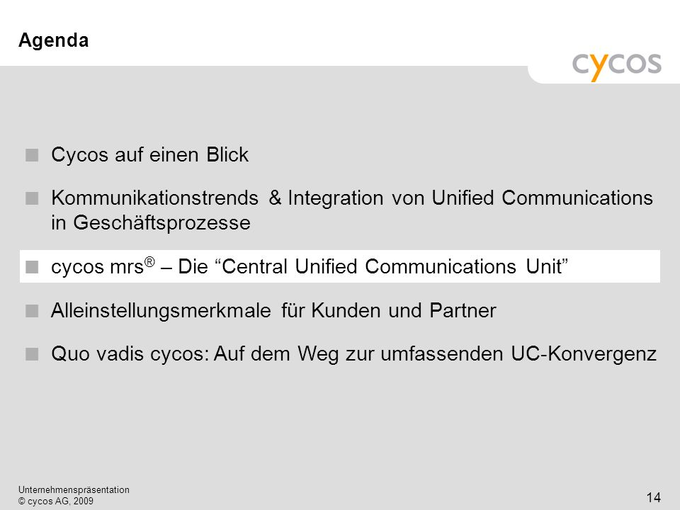 cycos mrs® – Die Central Unified Communications Unit