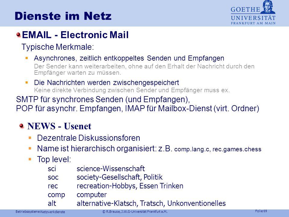 Dienste im Netz EMAIL - Electronic Mail Typische Merkmale: