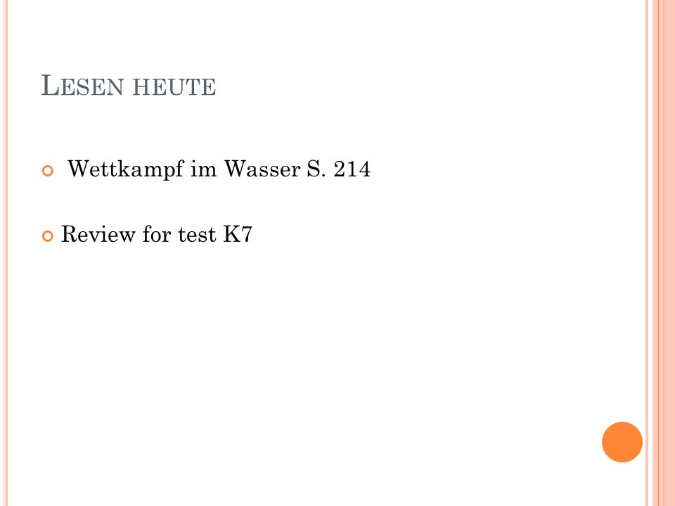Lesen heute Wettkampf im Wasser S. 214 Review for test K7