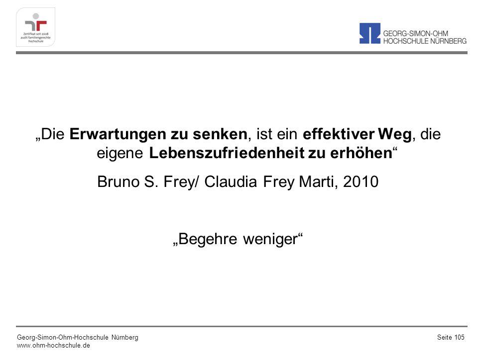 """""""Die Erwartungen zu senken, ist ein effektiver Weg, die eigene Lebenszufriedenheit zu erhöhen Bruno S. Frey/ Claudia Frey Marti, 2010 """"Begehre weniger"""