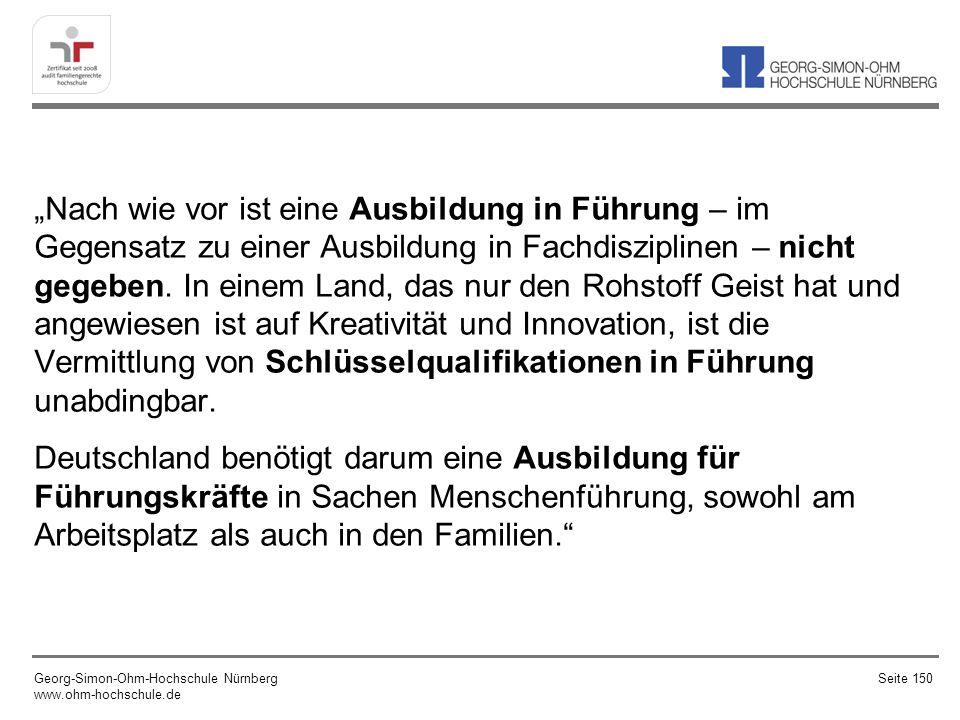 """""""Nach wie vor ist eine Ausbildung in Führung – im Gegensatz zu einer Ausbildung in Fachdisziplinen – nicht gegeben. In einem Land, das nur den Rohstoff Geist hat und angewiesen ist auf Kreativität und Innovation, ist die Vermittlung von Schlüsselqualifikationen in Führung unabdingbar. Deutschland benötigt darum eine Ausbildung für Führungskräfte in Sachen Menschenführung, sowohl am Arbeitsplatz als auch in den Familien."""