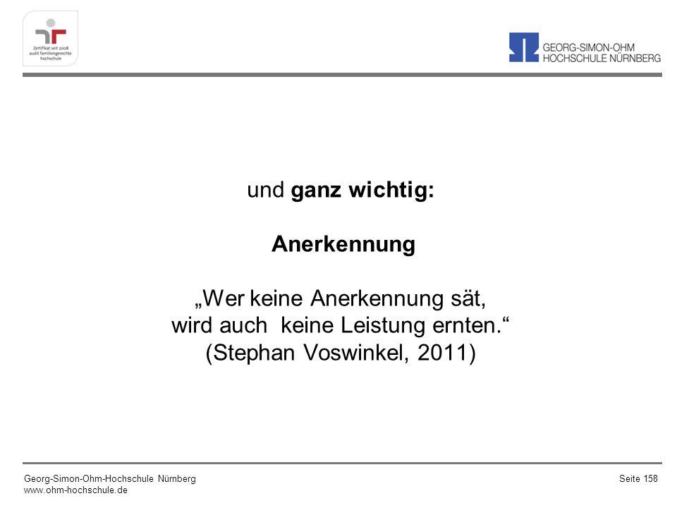 """und ganz wichtig: Anerkennung """"Wer keine Anerkennung sät, wird auch keine Leistung ernten. (Stephan Voswinkel, 2011)"""
