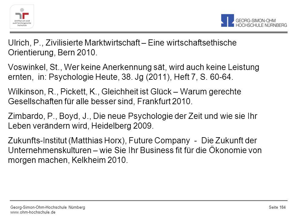 Ulrich, P., Zivilisierte Marktwirtschaft – Eine wirtschaftsethische Orientierung, Bern 2010. Voswinkel, St., Wer keine Anerkennung sät, wird auch keine Leistung ernten, in: Psychologie Heute, 38. Jg (2011), Heft 7, S. 60-64. Wilkinson, R., Pickett, K., Gleichheit ist Glück – Warum gerechte Gesellschaften für alle besser sind, Frankfurt 2010. Zimbardo, P., Boyd, J., Die neue Psychologie der Zeit und wie sie Ihr Leben verändern wird, Heidelberg 2009. Zukunfts-Institut (Matthias Horx), Future Company - Die Zukunft der Unternehmenskulturen – wie Sie Ihr Business fit für die Ökonomie von morgen machen, Kelkheim 2010.