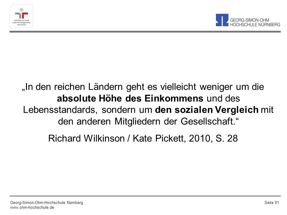 """""""In den reichen Ländern geht es vielleicht weniger um die absolute Höhe des Einkommens und des Lebensstandards, sondern um den sozialen Vergleich mit den anderen Mitgliedern der Gesellschaft. Richard Wilkinson / Kate Pickett, 2010, S. 28"""