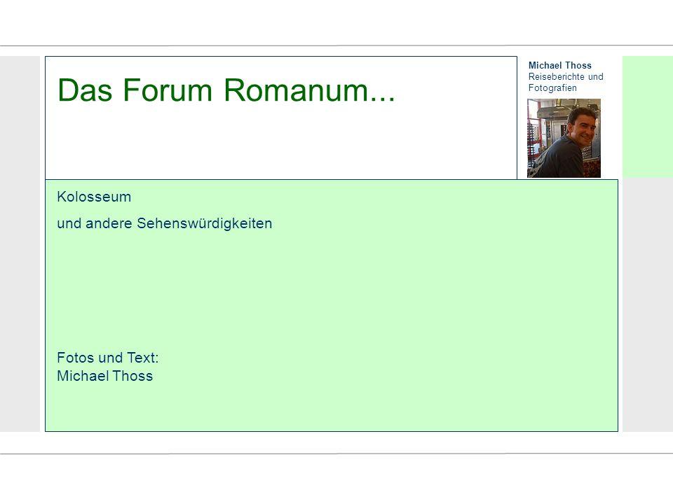 Das Forum Romanum... Kolosseum und andere Sehenswürdigkeiten