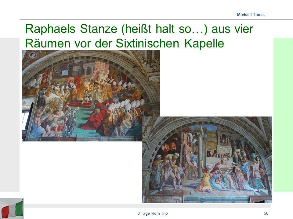 Raphaels Stanze (heißt halt so…) aus vier Räumen vor der Sixtinischen Kapelle