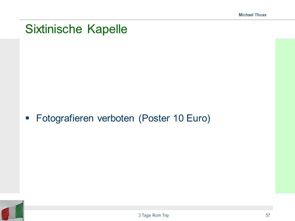 Sixtinische Kapelle Fotografieren verboten (Poster 10 Euro)