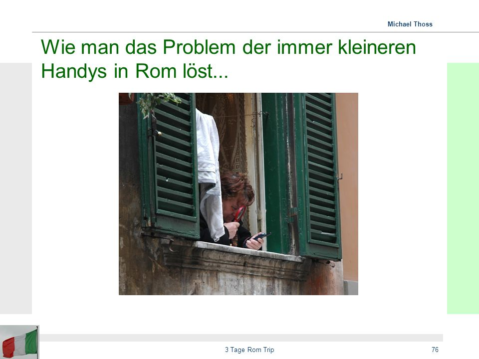 Wie man das Problem der immer kleineren Handys in Rom löst...