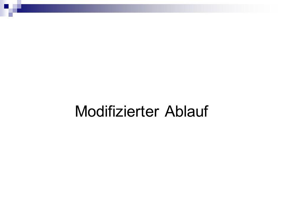 Modifizierter Ablauf
