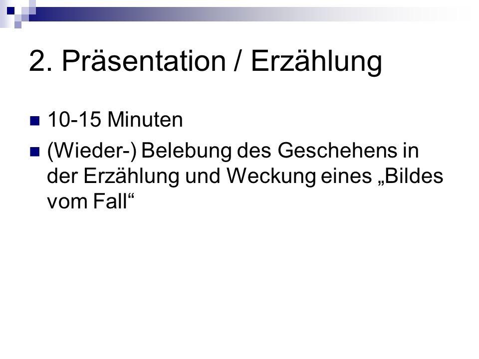 2. Präsentation / Erzählung