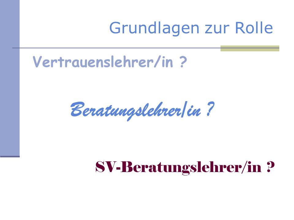 Beratungslehrer/in Grundlagen zur Rolle Vertrauenslehrer/in