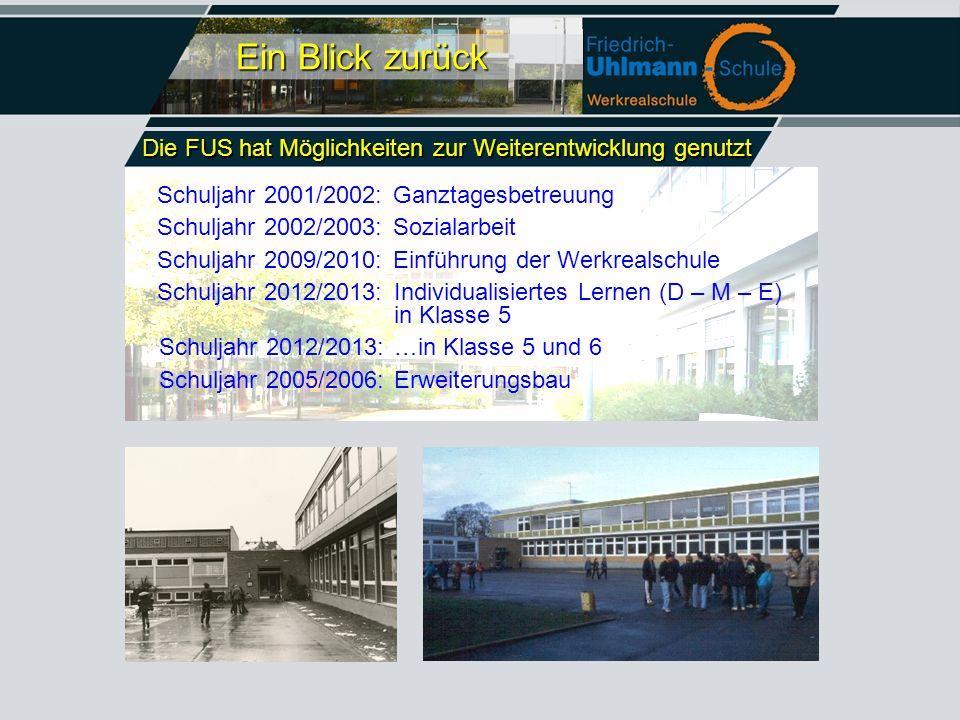 Ein Blick zurück Die FUS hat Möglichkeiten zur Weiterentwicklung genutzt. Schuljahr 2001/2002: Ganztagesbetreuung.