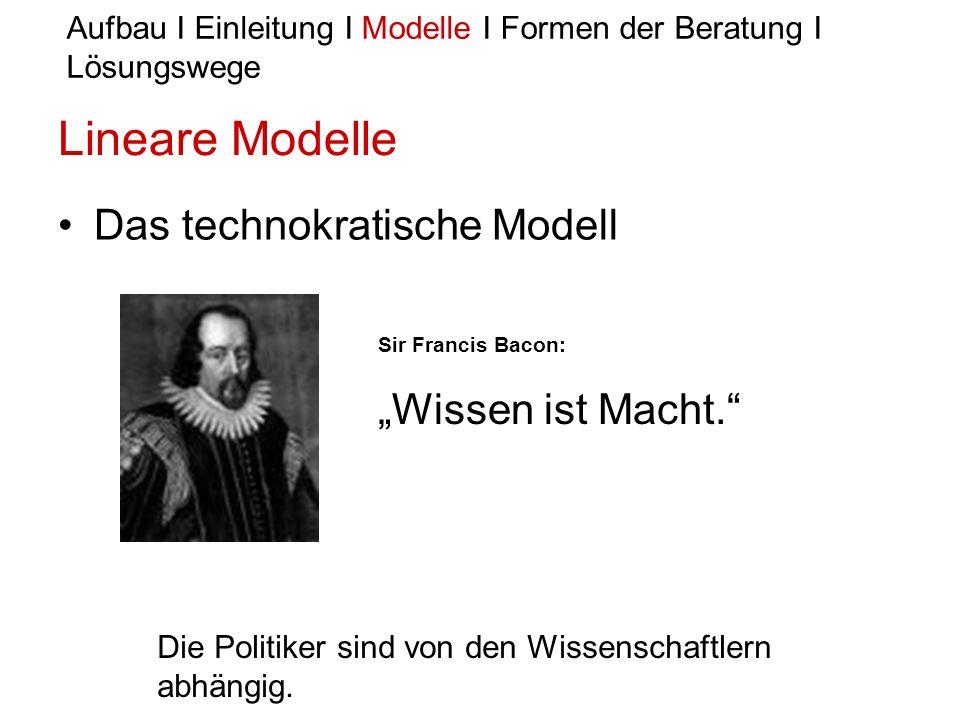 """Lineare Modelle Das technokratische Modell """"Wissen ist Macht."""