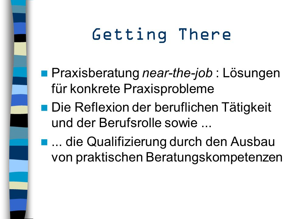 Getting There Praxisberatung near-the-job : Lösungen für konkrete Praxisprobleme.