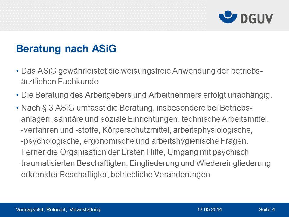Beratung nach ASiG Das ASiG gewährleistet die weisungsfreie Anwendung der betriebs- ärztlichen Fachkunde.