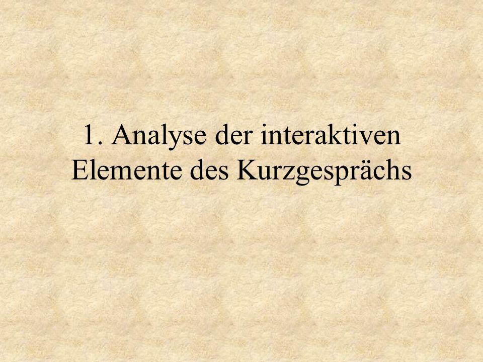 1. Analyse der interaktiven Elemente des Kurzgesprächs