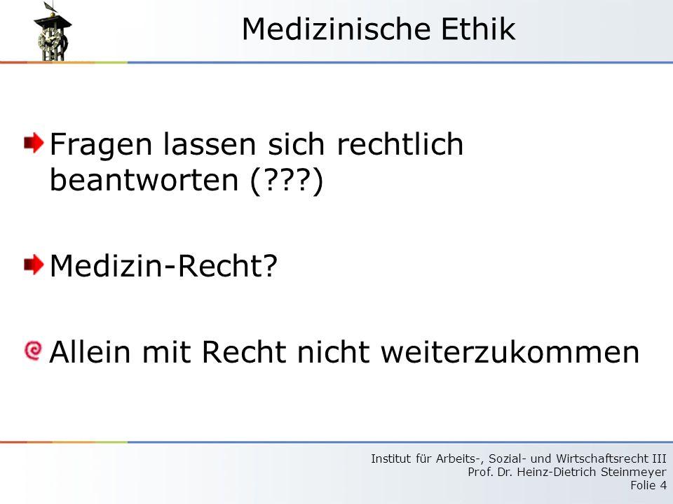 Medizinische Ethik Fragen lassen sich rechtlich beantworten ( ) Medizin-Recht.
