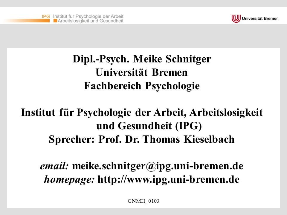 Dipl.-Psych. Meike Schnitger Universität Bremen