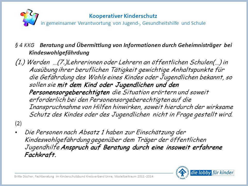 § 4 KKG Beratung und Übermittlung von Informationen durch Geheimnisträger bei Kindeswohlgefährdung