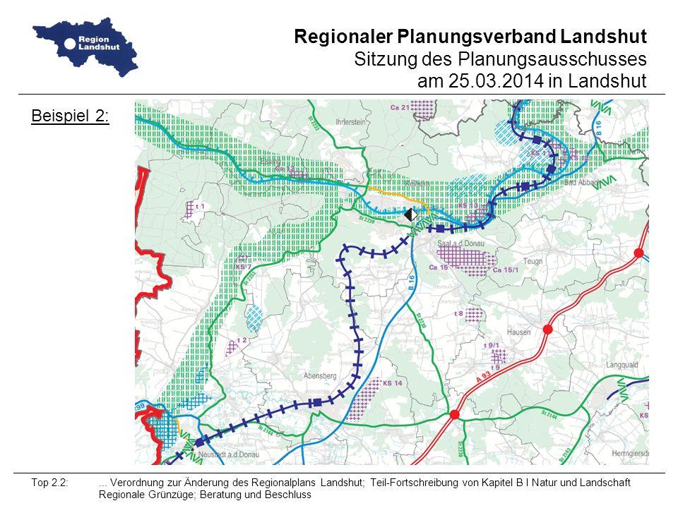Beispiel 2: Top 2.2: ... Verordnung zur Änderung des Regionalplans Landshut; Teil-Fortschreibung von Kapitel B I Natur und Landschaft.