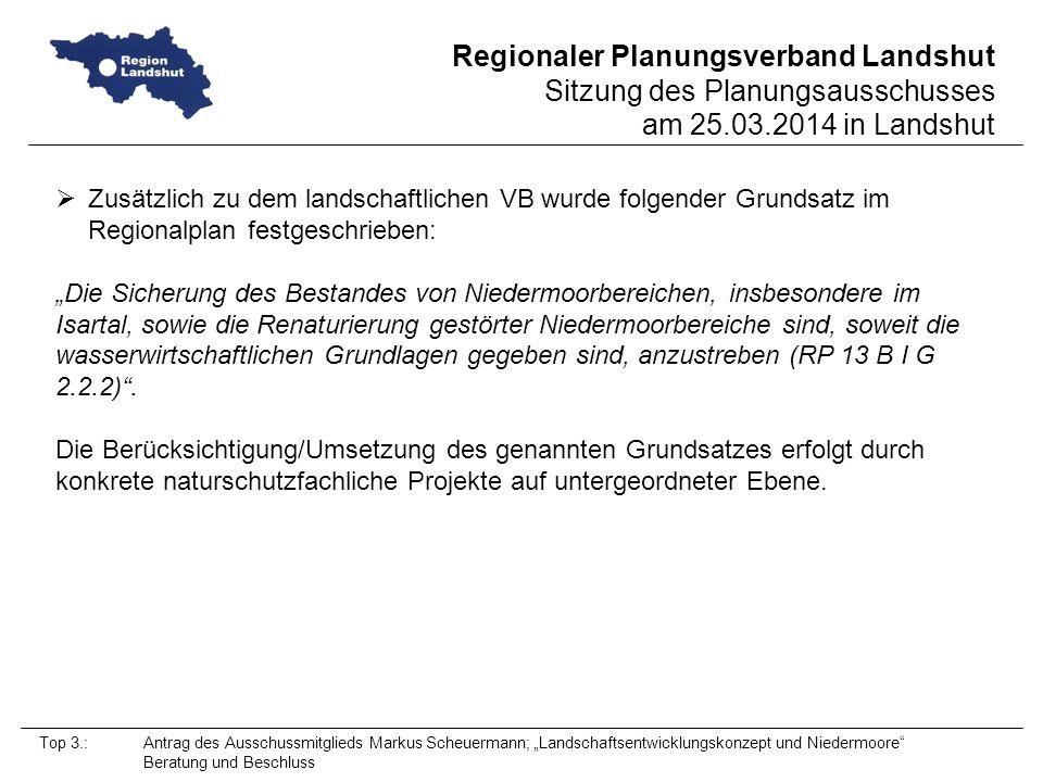 Zusätzlich zu dem landschaftlichen VB wurde folgender Grundsatz im Regionalplan festgeschrieben: