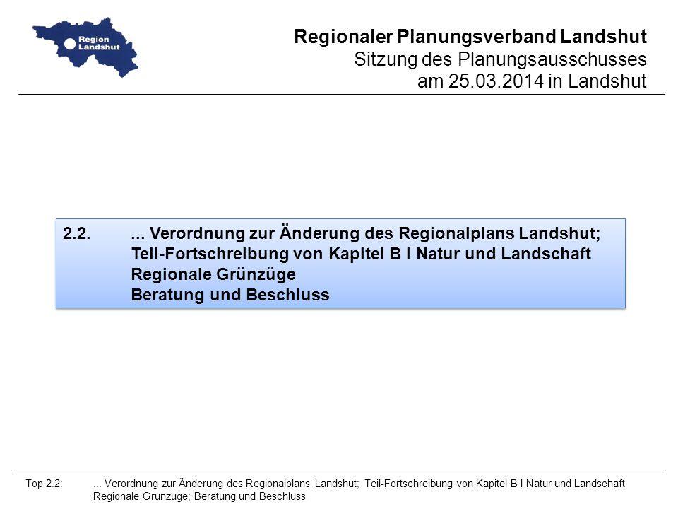 2.2. ... Verordnung zur Änderung des Regionalplans Landshut;