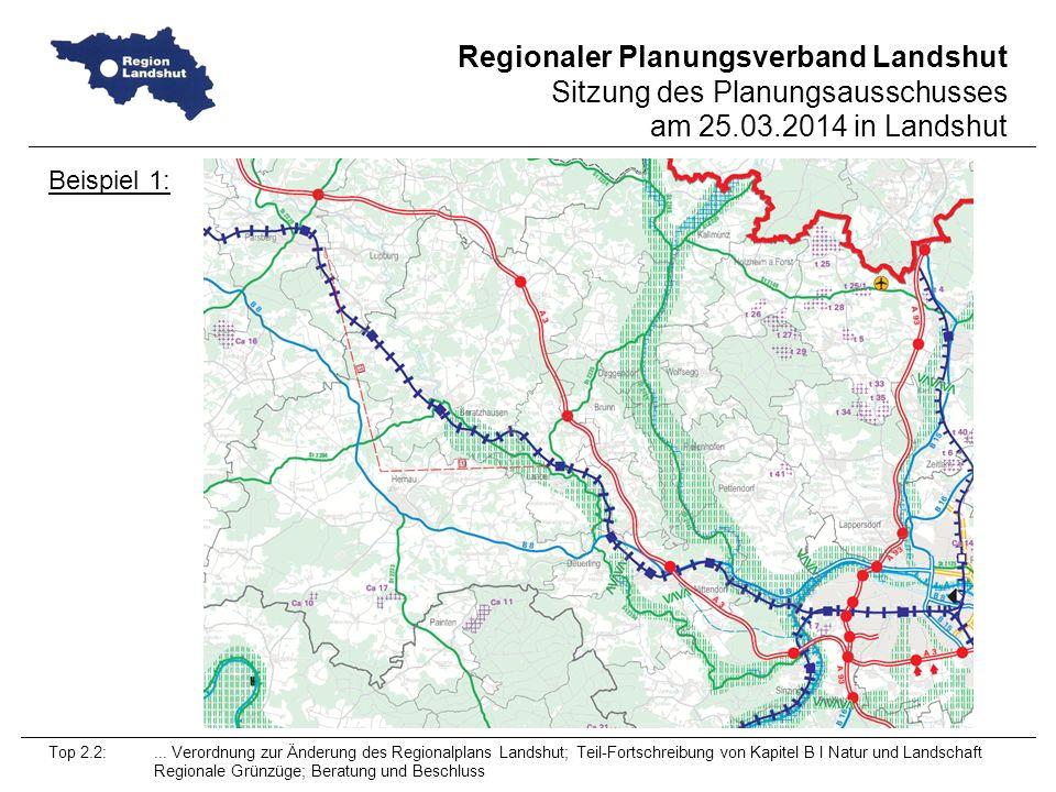 Beispiel 1: Top 2.2: ... Verordnung zur Änderung des Regionalplans Landshut; Teil-Fortschreibung von Kapitel B I Natur und Landschaft.