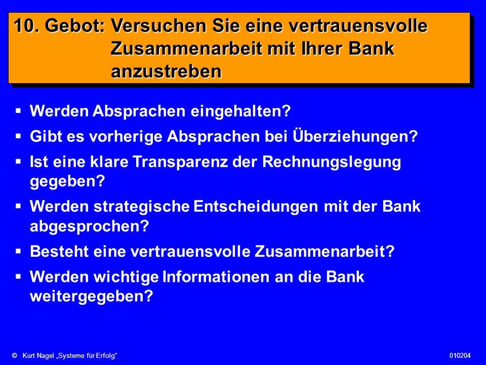 10. Gebot: Versuchen Sie eine vertrauensvolle Zusammenarbeit mit Ihrer Bank anzustreben