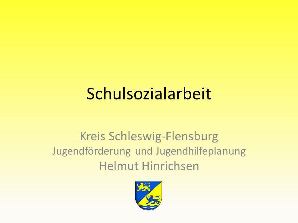 Schulsozialarbeit Kreis Schleswig-Flensburg Jugendförderung und Jugendhilfeplanung Helmut Hinrichsen.