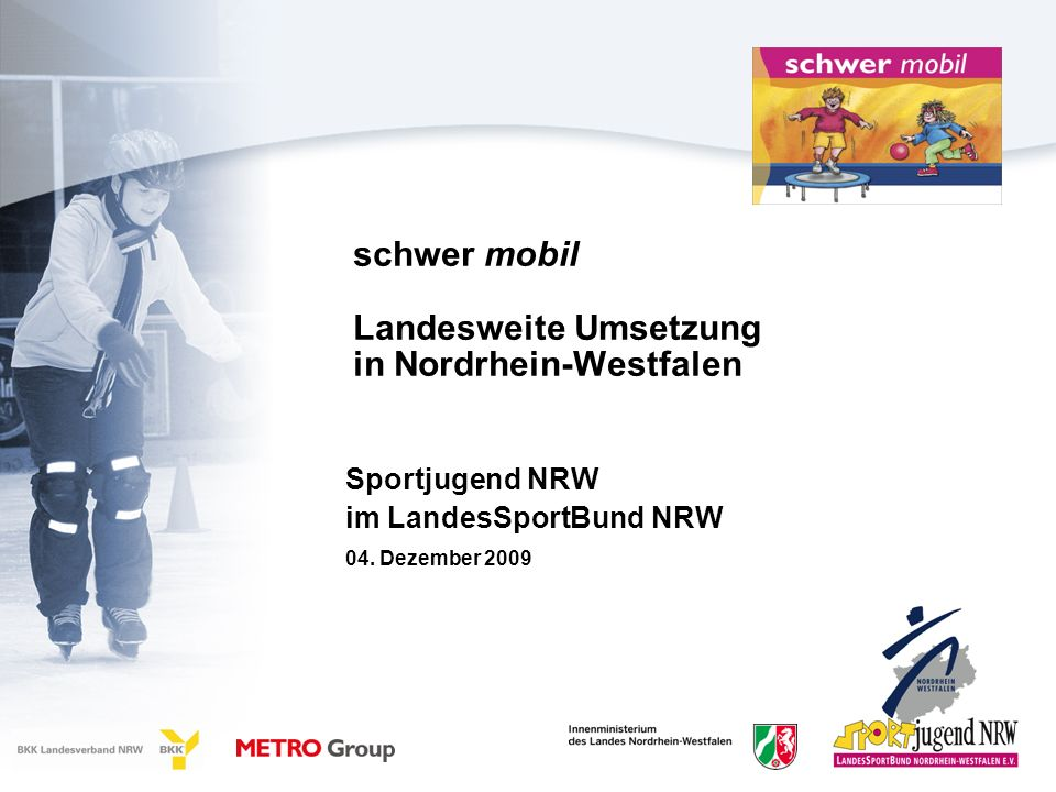 schwer mobil Landesweite Umsetzung in Nordrhein-Westfalen