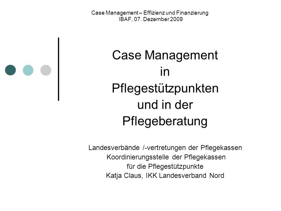 Case Management – Effizienz und Finanzierung IBAF, 07. Dezember 2009
