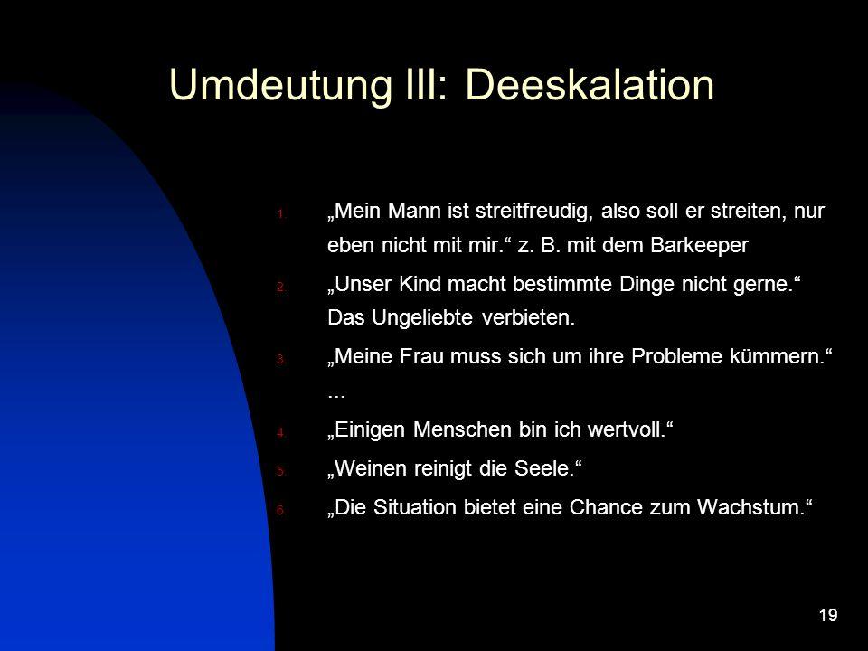 Umdeutung III: Deeskalation