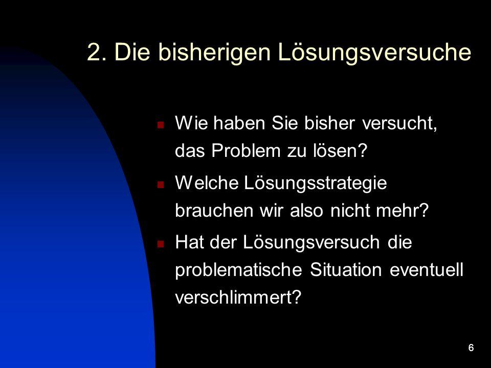 2. Die bisherigen Lösungsversuche